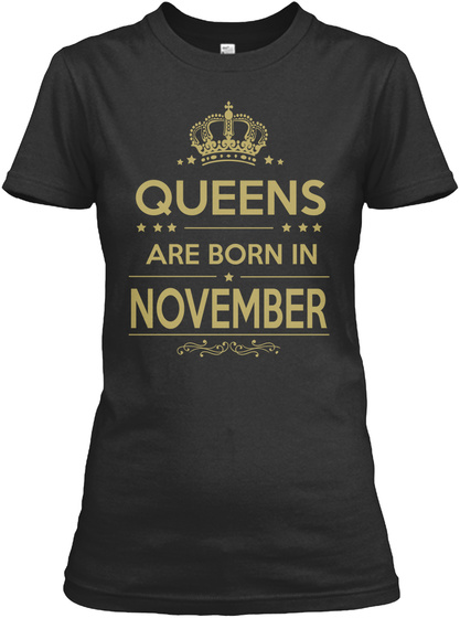 Queens Are Born In November Black T-Shirt Front