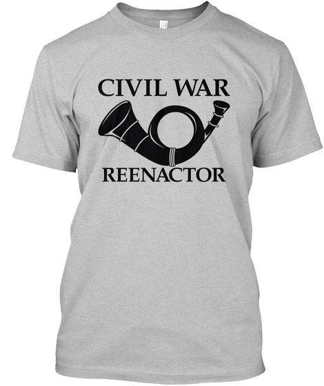 Civil War Reenactor Light Heather Grey  T-Shirt Front