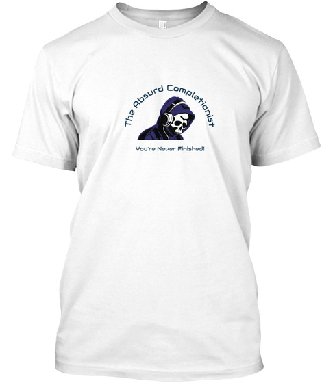 The Absurd Completionist White T-Shirt Front