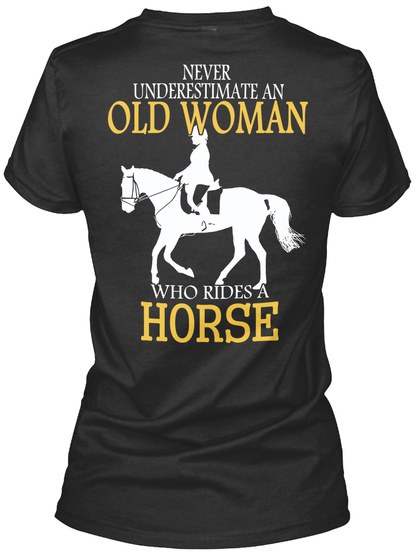 Never Underestimate Old Women Who Rides Horse Women's T-Shirt Back