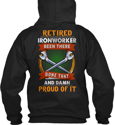 Retired Ironworker Black T-Shirt Back