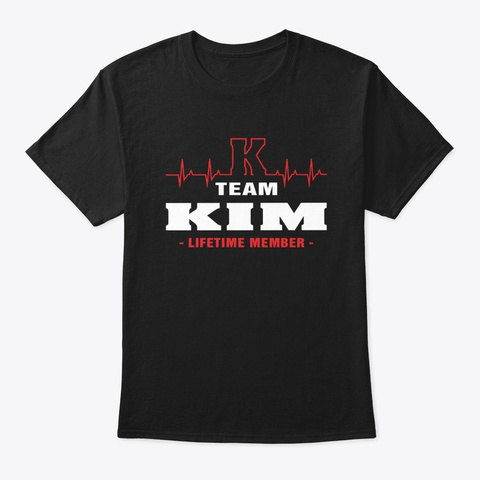 Team Kim Lifetime Member T Shirts Black T-Shirt Front
