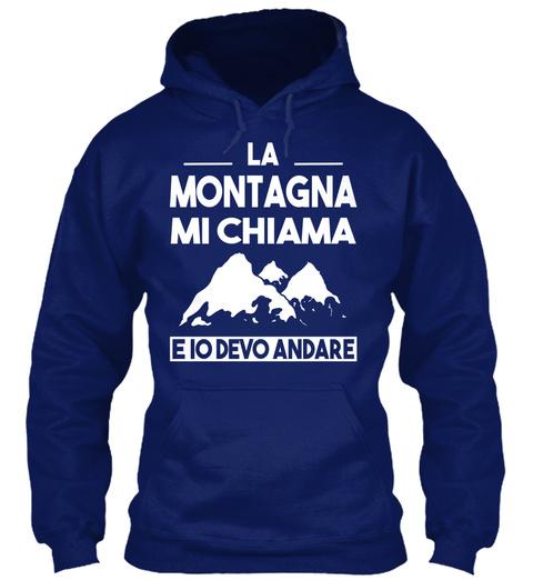 La Montagna Mi Chiama E Lo Devo Andare  Oxford Navy Sweatshirt Front