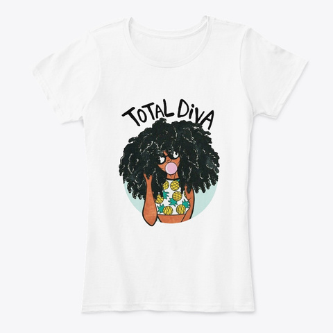 Magic Black Girl Total Diva Afro Natural White T-Shirt Front