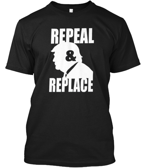 Repeal And Replace Shirt Black áo T-Shirt Front
