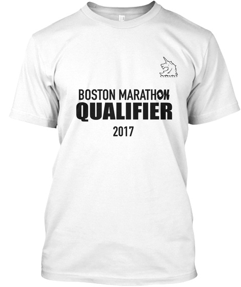 Boston Marathon Qualifier 2017 White T-Shirt Front
