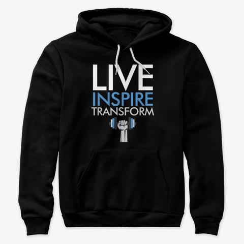 Live Inspire Transform Premium Hoodie Black T-Shirt Front