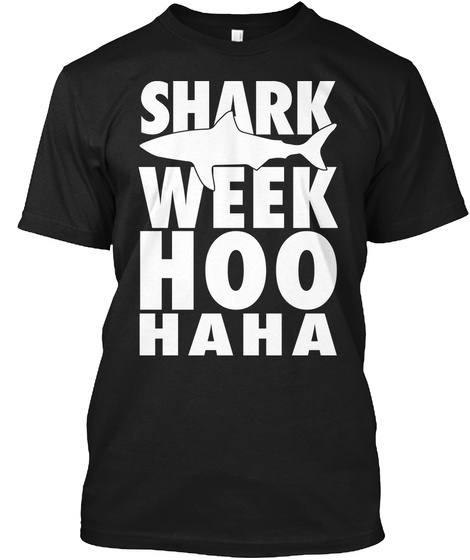Shark Week   Hoo Haha Black T-Shirt Front