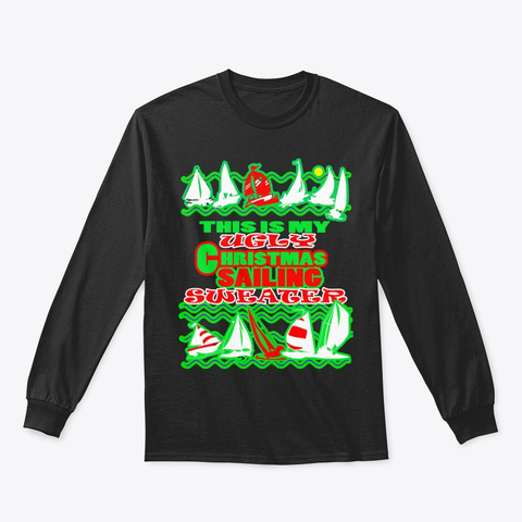 This Is My Ugly Christmas Sailing Shirts Black T-Shirt Front