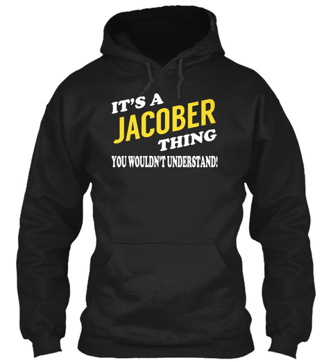 Its A Jacober Thing   Name Shirts Black T-Shirt Front