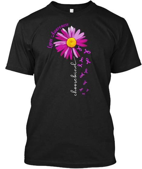 Choose Kind Lupus Awareness Ribbon Shirt Black T-Shirt Front