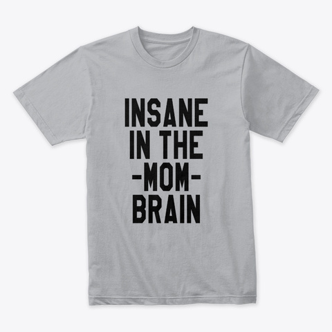 Mothers Day Insane In The Mum Brain Heather Grey T-Shirt Front