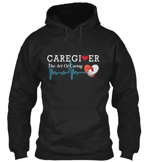 Caregi Love Er The Art Of Caring Black T-Shirt Front
