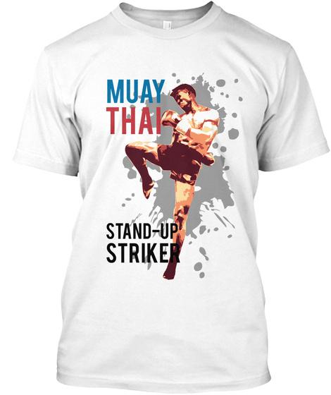 Muay Thai Stand Up  Striker White T-Shirt Front