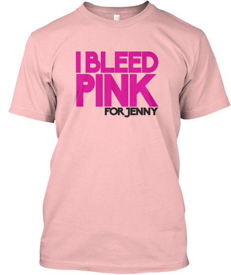 I Bleed Pink For Jenny Pale Pink T-Shirt Front