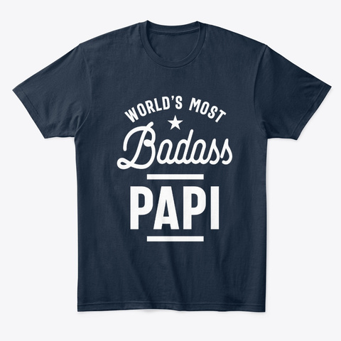 Mens World's Most Badass Papi Gift New Navy T-Shirt Front
