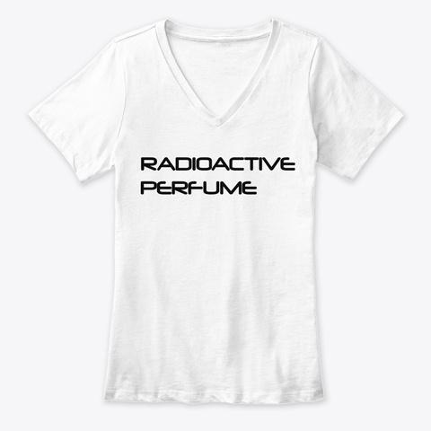 Radioactive Perfume White T-Shirt Front
