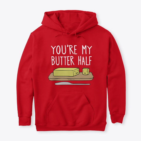 You Are My Butter Half T Shirt  2020 Red T-Shirt Front