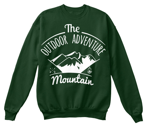 The Outdoor Adventure Mountain Deep Forest  Sweatshirt Front