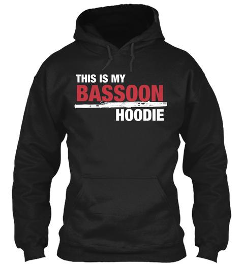 This Is My Bassoon Hoodie Black Sweatshirt Front