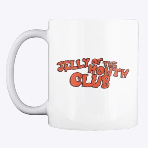 Jelly Mug White T-Shirt Front