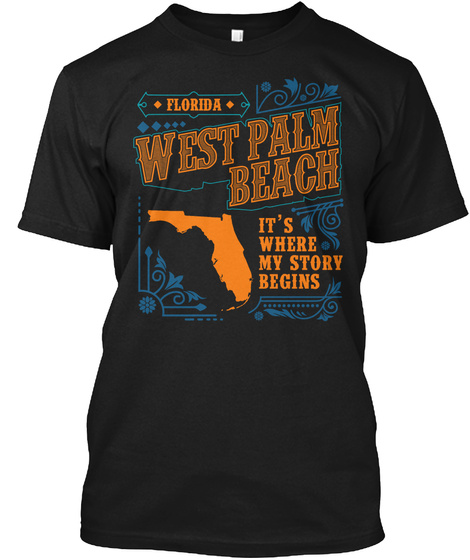 Florida West Palm Beach Its Where My Story Begins Black T-Shirt Front
