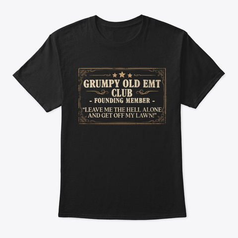 Funny Emt Gift, Grumpy Old Club Black T-Shirt Front