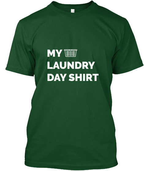 Laundry Day Shirt Forest Green  T-Shirt Front