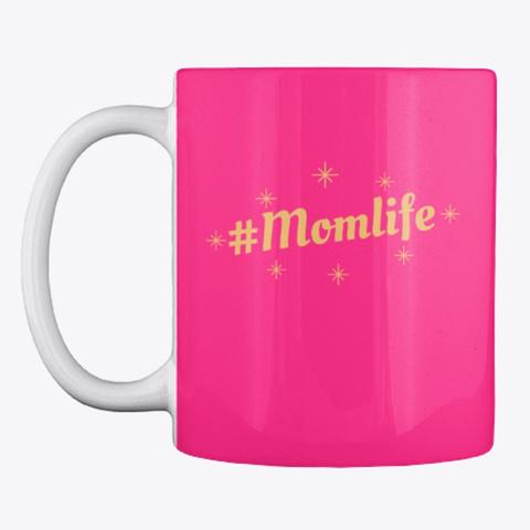 #Mom Life Hot Pink T-Shirt Front