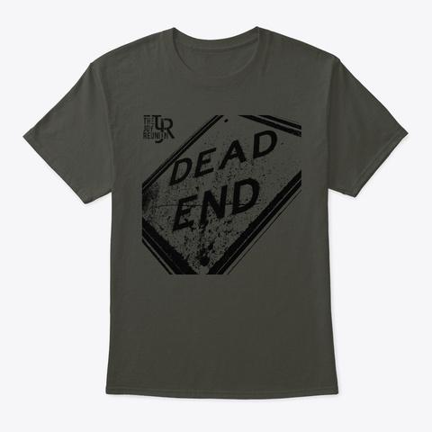 "Tjr ""Dead End"" T Shirt Smoke Gray T-Shirt Front"