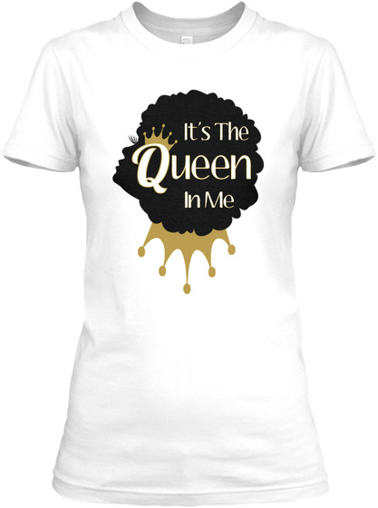 It's The  Q Ueen In Me White T-Shirt Front