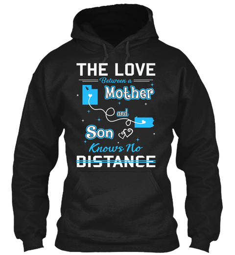 The Love Between A Mother And Son Knows No Distance. Utah  Pennsylvania Black T-Shirt Front