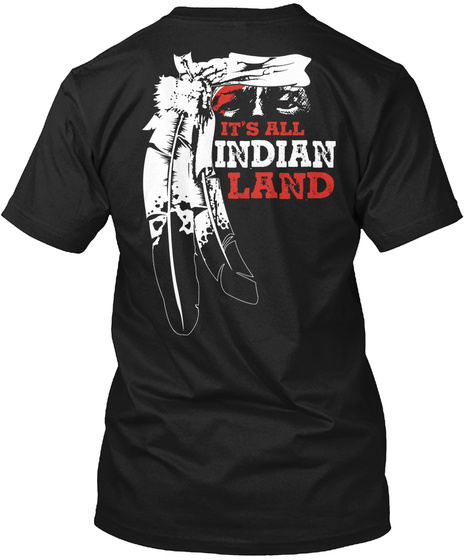 It's All Indian Land Black T-Shirt Back