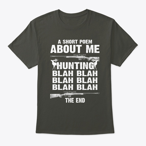 Hunting T Shirt  Short Poem About Me Smoke Gray T-Shirt Front