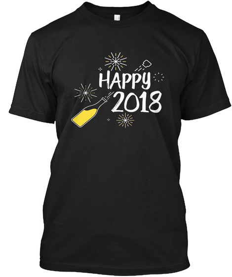 Happy 2018 New Years Day Celebration Par Black T-Shirt Front