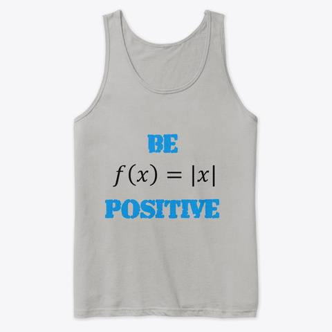 "Mathematics ""Be Positive"" Stuff Athletic Heather T-Shirt Front"