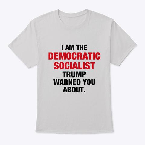 Democratic Socialism T Shirt Light Steel T-Shirt Front