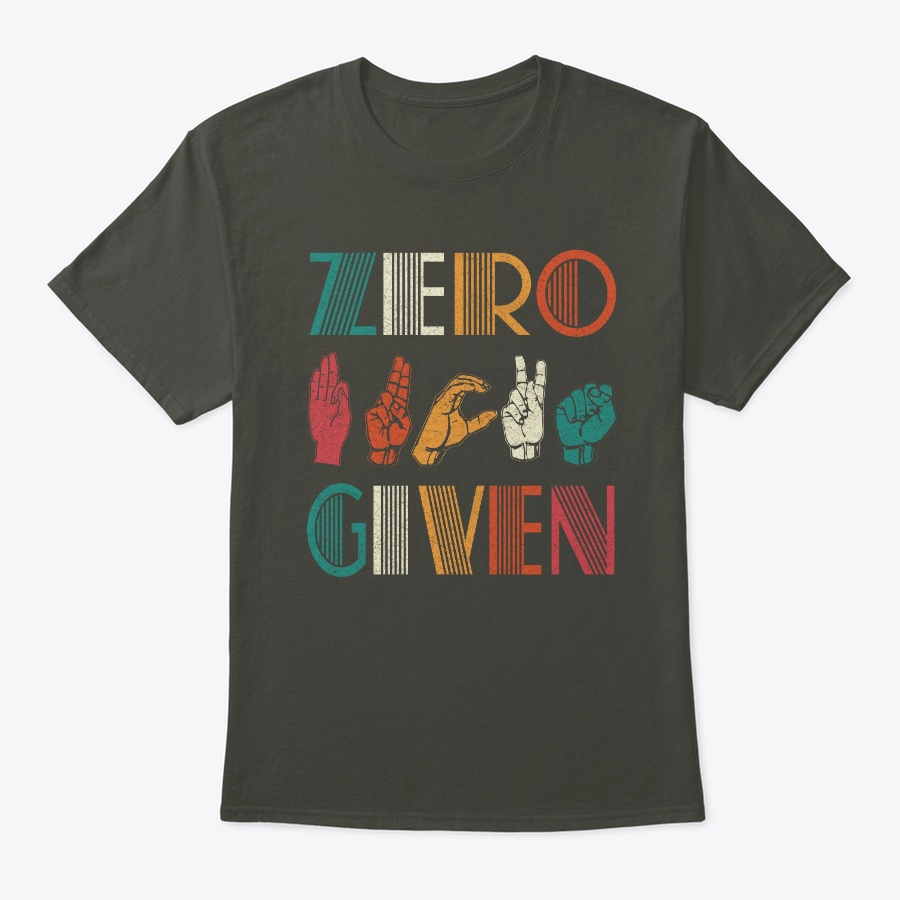 Zero Given Vintage Sign Language Tshirt Unisex Tshirt