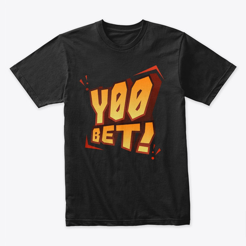 Yooo Bettt! Black T-Shirt Front