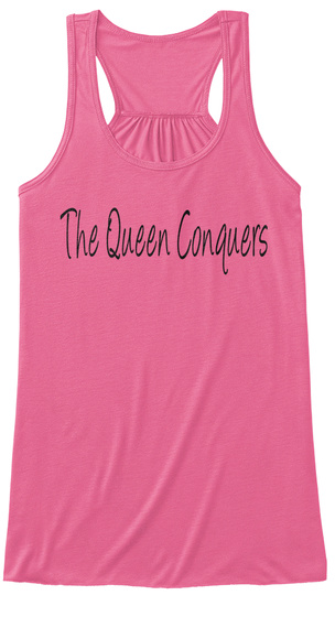 The Queen Conquers Neon Pink T-Shirt Front