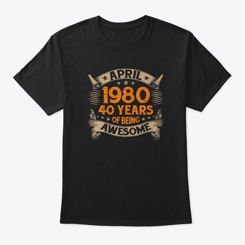 Vintage Awesome April 1980 40th Birthday Black T-Shirt Front
