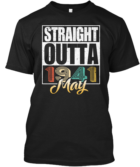 1941 May Birthday T Shirt Black T-Shirt Front