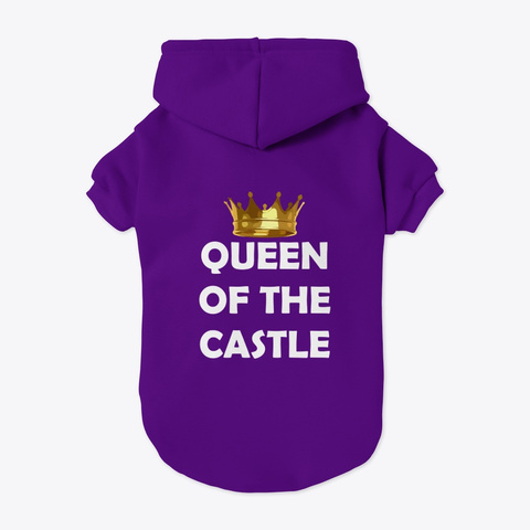 Queen Of The Castle Dog Hoodie Purple T-Shirt Back