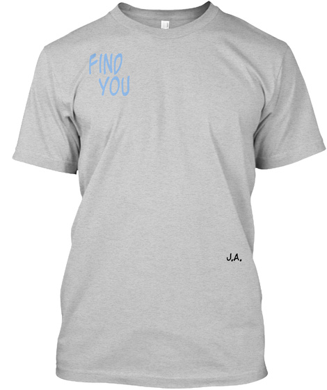 Find You J.A.  Light Steel T-Shirt Front