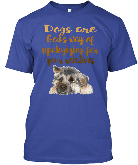 German Shepherd Puppy Apology Shirt Deep Royal T-Shirt Front