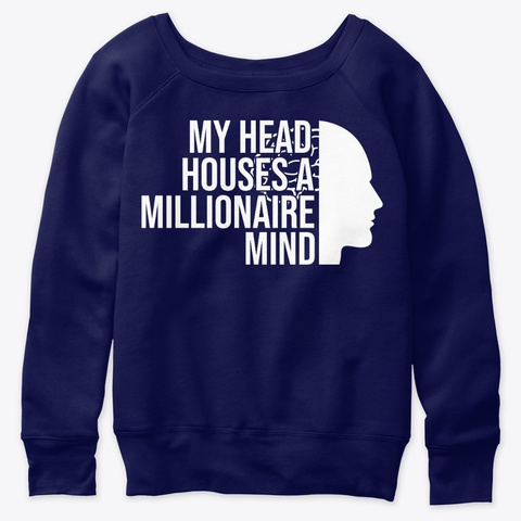 My Head Houses A Millonaire Mind Navy  T-Shirt Front