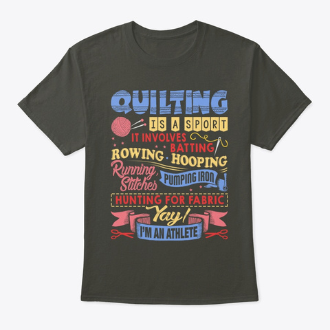 Quilting Is A Sport It Involes Batting Smoke Gray T-Shirt Front
