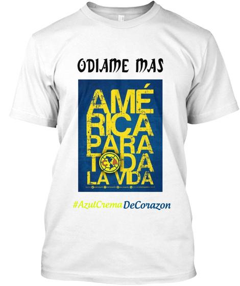 Odiame Mas  #Azul Crema De Corazon White T-Shirt Front