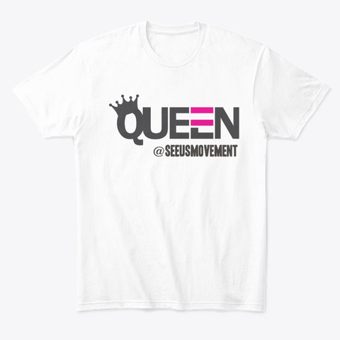 See Us Movement Queen White T-Shirt Front