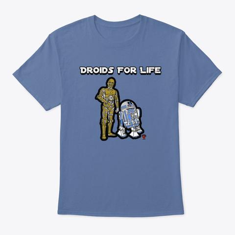 Droids For Life Denim Blue T-Shirt Front